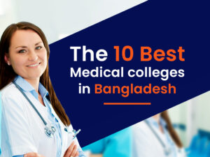 Top 10 Best Medical Colleges in Bangladesh